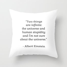 Albert Einstein QUOTE - Two things are infinite Throw Pillow