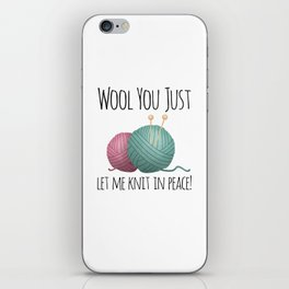 Wool You Just Let Me Knit In Peace iPhone Skin