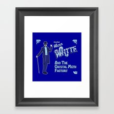 Walter White and the Crystal Meth Factory Framed Art Print