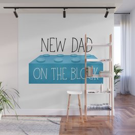 New Dad On The Block Wall Mural