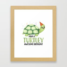 Have A Turtley Awesome Birthday - Turtle Framed Art Print