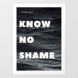 Know No Shame Art Print