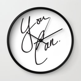 You Can. Wall Clock