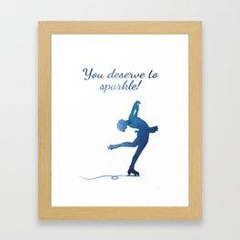 You deserve to sparkle Framed Art Print