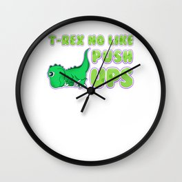 T-Rex No Like Pushups Funny Dinosaur TRex Wall Clock