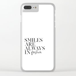PRINTABLE Art, Smiles Are Always In Fashion, Inspirational Quote,Smile More,Smile Sign,Happy Quote,T Clear iPhone Case