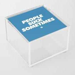 People Suck Sometimes Acrylic Box