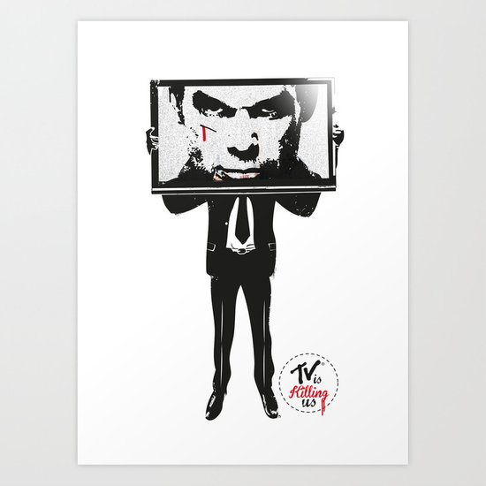 TV IS KILLING US Art Print