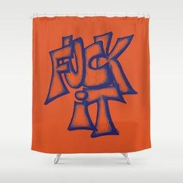 Fuck It Shower Curtain