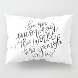 Be an Encourager Pillow Sham