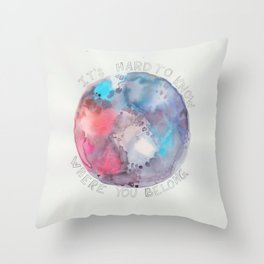where you belong Throw Pillow