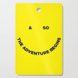 & So the Adventure Begins Cutting Board