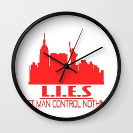 "A Nice Simple Lies Tee For Liars Saying ""L. I. E. S. Let Man Control Nothing"" T-shirt Design Wall Clock"