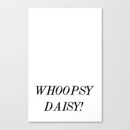Whoopsy Daisy Canvas Print