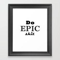 Epic Shit Framed Art Print