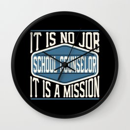 School Counselor  - It Is No Job, It Is A Mission Wall Clock
