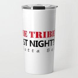 Did the tribe win last night? Travel Mug