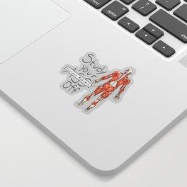Study Your Gluteus Maximus Off Sticker