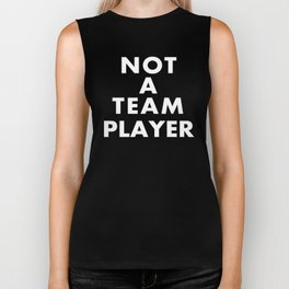 NOT A TEAM PLAYER Biker Tank