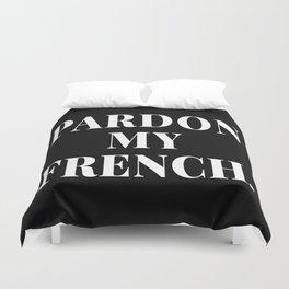 PARDON MY FRENCH (Black & White) Duvet Cover