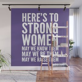 Here's to Strong Women (Ultra Violet) Wall Mural