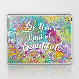 Be your own kind of beautiful Laptop & iPad Skin