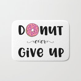 Donut Ever Give Up Bath Mat