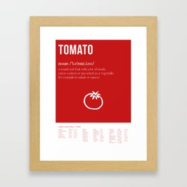 Tomato - What's in it for me?! Framed Art Print