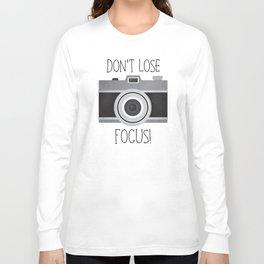Don't Lose Focus! Long Sleeve T-shirt
