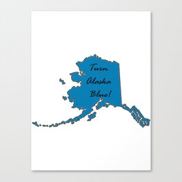 Turn Alaska Blue! Vote Democat Liberal Midterms 2018 Canvas Print