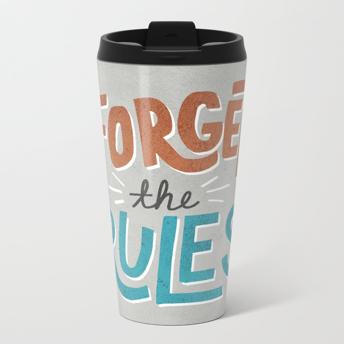 Forget the Rules Metal Travel Mug