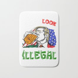 Look Illegal - Donald Trump - Cinco De Mayo Bath Mat