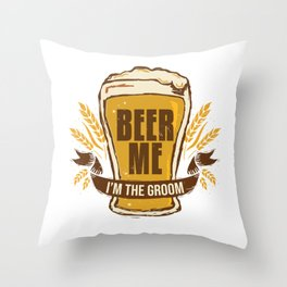Groom Bachelor Party Gift Funny Beer Me Wedding Engagement Gift Throw Pillow