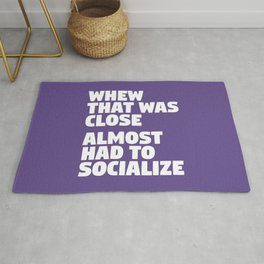 Whew That Was Close Almost Had To Socialize (Ultra Violet) Rug