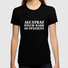 Alcatraz Psych Ward Outpatient T-Shirt Funny Prisoner Tee T-shirt