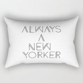 Always a New Yorker Rectangular Pillow
