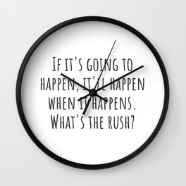 What's The Rush? Wall Clock