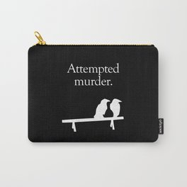 Attempted Murder (white design) Carry-All Pouch