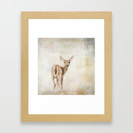 Believe You Can Framed Art Print