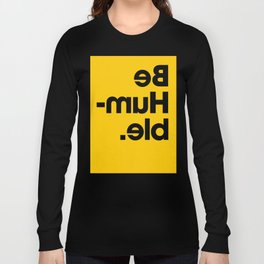 Be Humble - Yellow Long Sleeve T-shirt