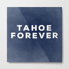 Tahoe Forever Metal Print