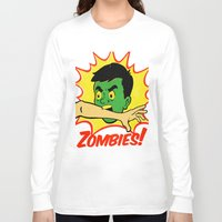 zombies Long Sleeve T-shirts featuring Zombies! by Derek Eads