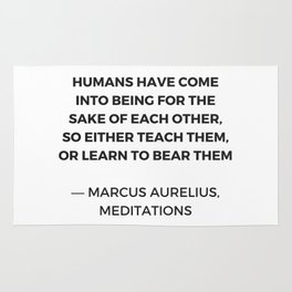 Stoic Quotes - Marcus Aurelius Meditations -  Humans for the sake of each other Rug