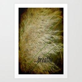 breathe (with text) Art Print