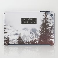 pocketfuel iPad Cases featuring YET WILL I TRUST by Pocket Fuel