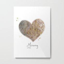 Mercury in love Metal Print