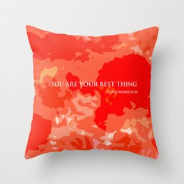 You are your best thing. Throw Pillow