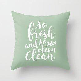 so fresh so clean clean  / mint Throw Pillow