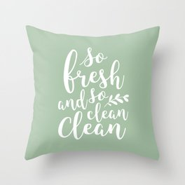 so fresh so clean clean  / mint Throw Pillow
