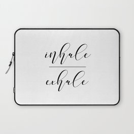 Inhale Exhale, Breathe Print, Relax sign, Inhale Exhale Print,Printable Quotes Laptop Sleeve